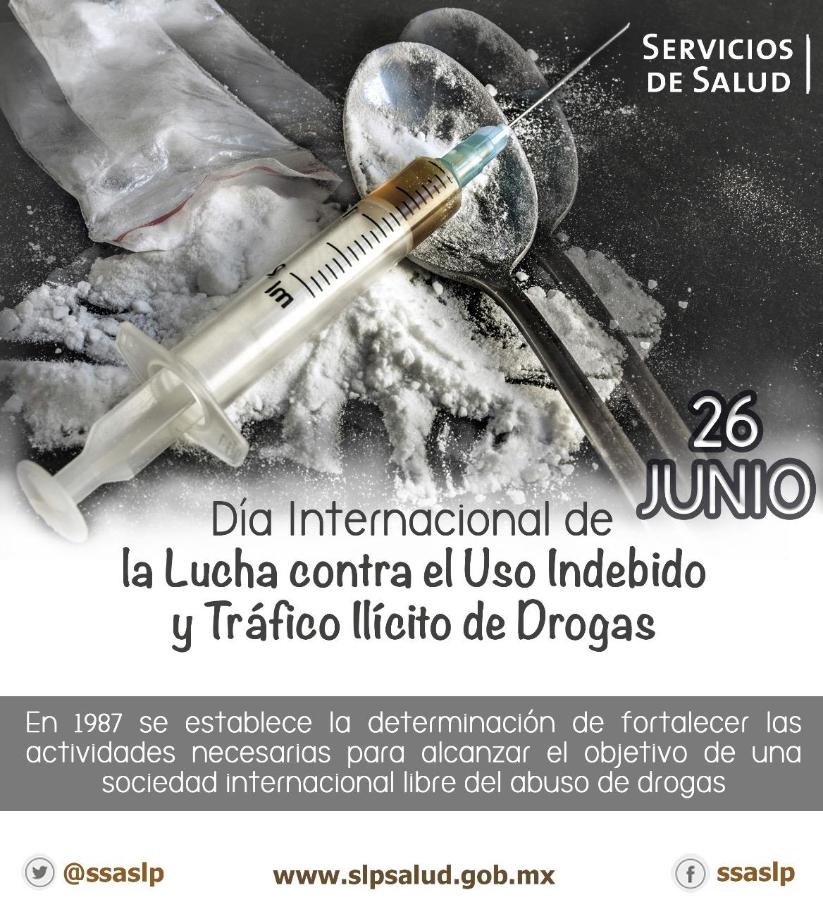26 DE JUNIO, DIA INTERNACIONAL DE LA LUCHA CONTRA EL CONSUMO INDEBIDO Y EL TRÁFICO ÍLICITO DE DROGAS.